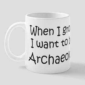 Grow Up Archaeologist Mug