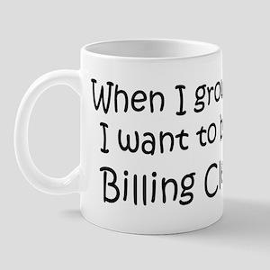Grow Up Billing Clerk Mug