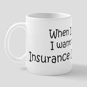 Grow Up Insurance Underwriter Mug