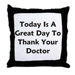 Great To Thank Your Doctor Throw Pillow
