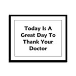 Great To Thank Your Doctor Framed Panel Print