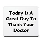 Great To Thank Your Doctor Mousepad