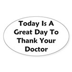 Great To Thank Your Doctor Sticker (Oval)