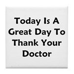 Great To Thank Your Doctor Tile Coaster