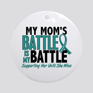 My Battle Too Ovarian Cancer Ornament (Round)