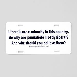 Liberals are a minority. Aluminum License Plate