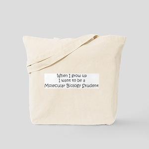 Grow Up Molecular Biology Stu Tote Bag