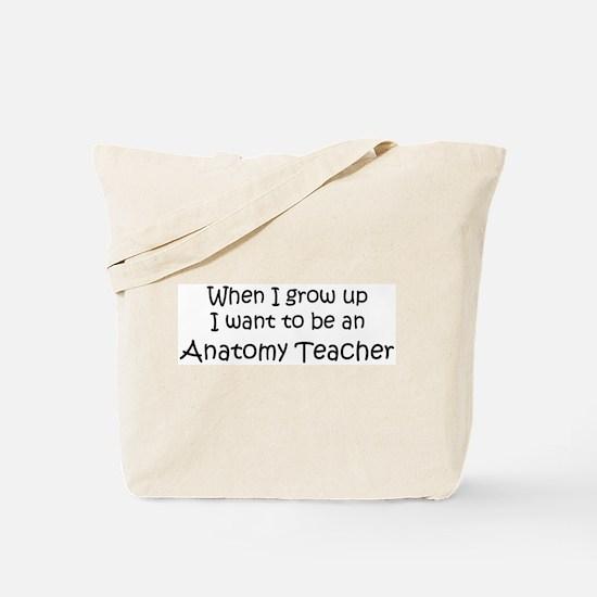 Grow Up Anatomy Teacher Tote Bag