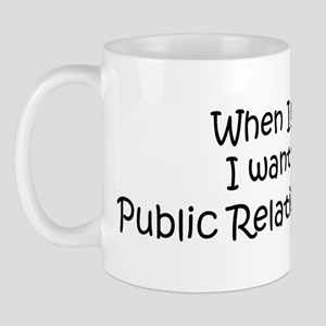 Grow Up Public Relations Spec Mug
