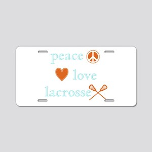 Peace, Love and Lacrosse Aluminum License Plate