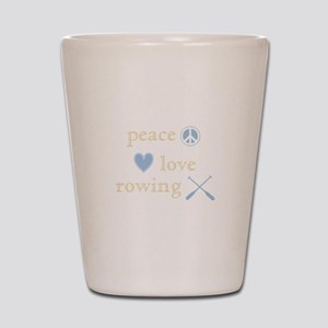 Peace, Love and Rowing Shot Glass