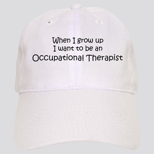 Grow Up Occupational Therapis Cap