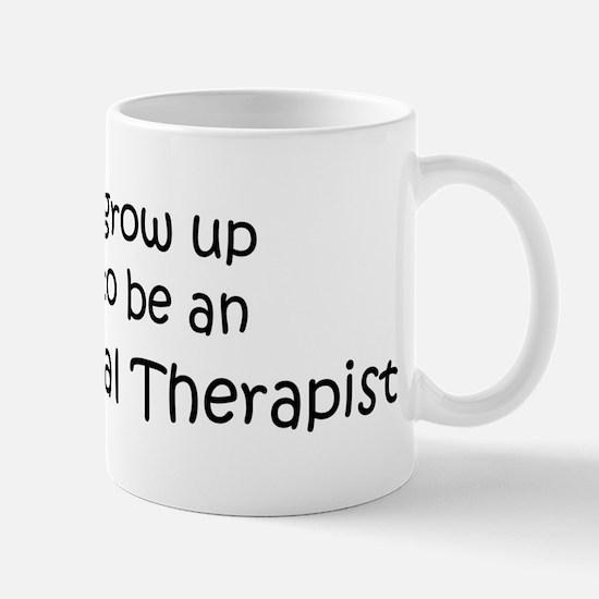 Grow Up Occupational Therapis Mug
