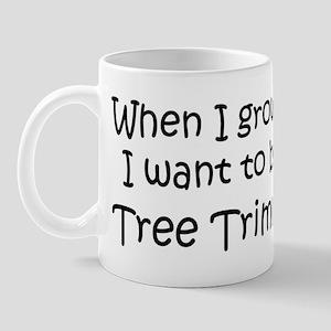 Grow Up Tree Trimmer Mug