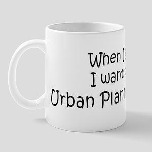 Grow Up Urban Planning Studen Mug