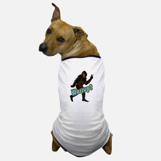 Bigfoot Yeti Sasquatch Wassup Dog T-Shirt