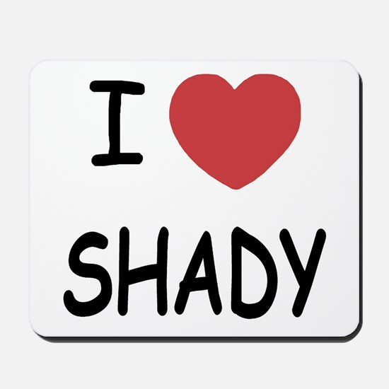 I heart shady Mousepad