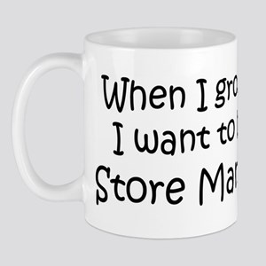 Grow Up Store Manager Mug