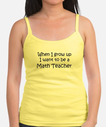 Grow Up Math Teacher Jr.Spaghetti Strap