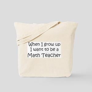 Grow Up Math Teacher Tote Bag
