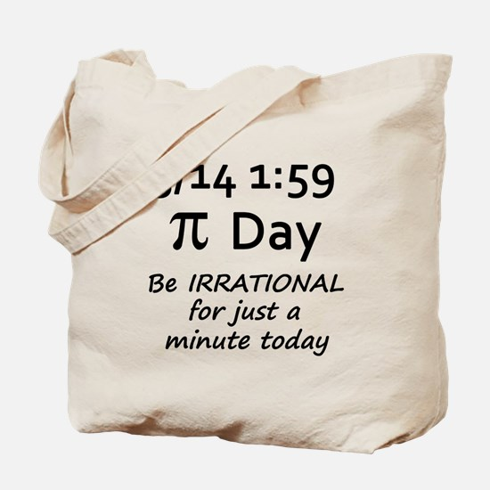 Pi Day - Be Irrational Tote Bag