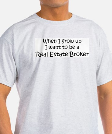 Grow Up Real Estate Broker Ash Grey T-Shirt