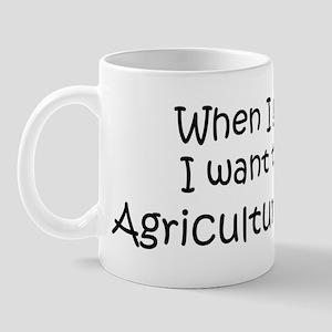 Grow Up Agriculture Teacher Mug