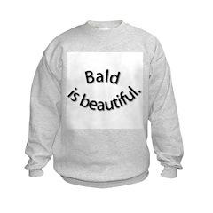 Bald is Beautiful Sweatshirt
