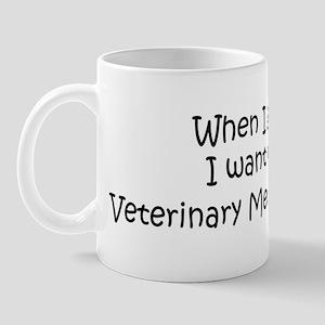Grow Up Veterinary Medicine S Mug