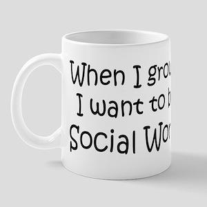 Grow Up Social Worker Mug