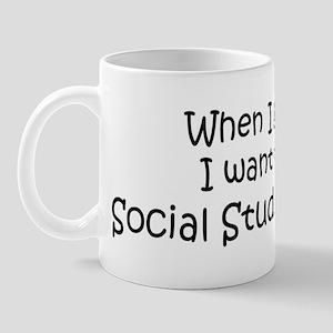 Grow Up Social Studies Teache Mug