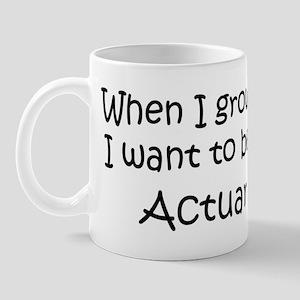 Grow Up Actuary Mug