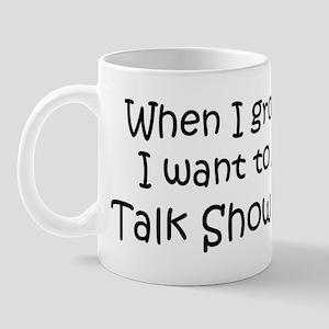 Grow Up Talk Show Host Mug