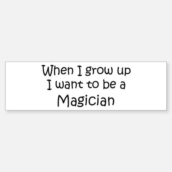 Grow Up Magician Bumper Bumper Bumper Sticker