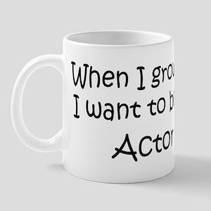 Grow Up Actor Mug