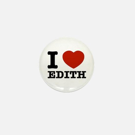 I love Edith Mini Button