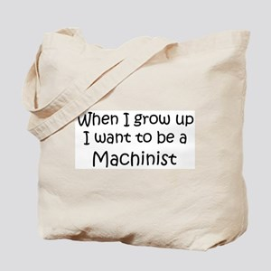 Grow Up Machinist Tote Bag