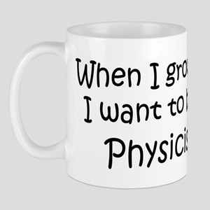 Grow Up Physicist Mug