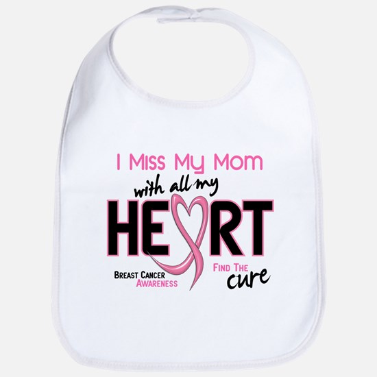 Miss My Mom With All My Heart Breast Cancer Bib