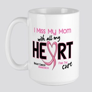 Miss My Mom With All My Heart Breast Cancer Large