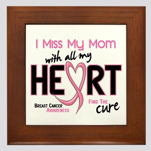 Miss My Mom With All My Heart Breast Cancer Framed