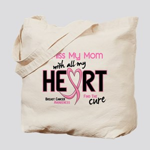 Miss My Mom With All My Heart Breast Cancer Tote B