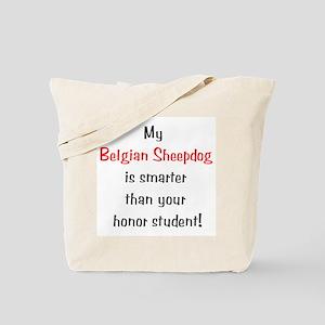 My Belgian Sheepdog is smarter... Tote Bag