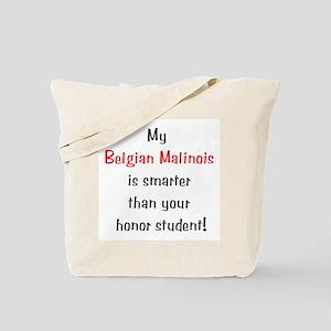 My Belgian Malinois is smarter... Tote Bag