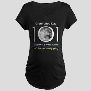 Groundhog Day 101 Maternity Dark T-Shirt