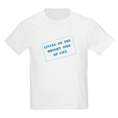 The Bright Side of Life Kids T-Shirt