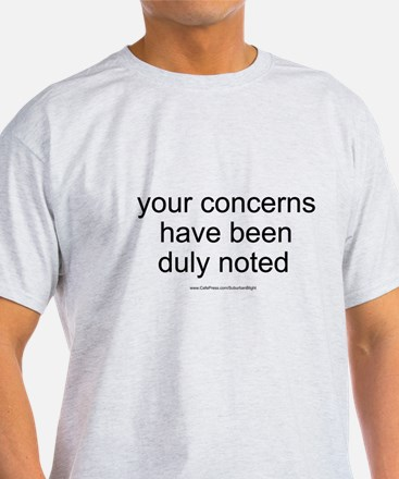 """Your Concerns"" T-Shirt"