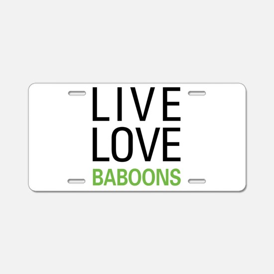 Live Love Baboons Aluminum License Plate