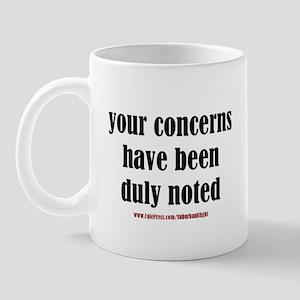 """Your Concerns"" Mug"