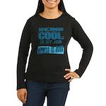 Being Cool Women's Long Sleeve Dark T-Shirt